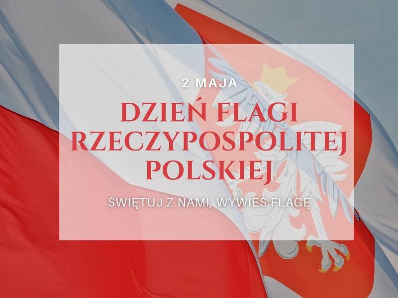 Grafika z flagą Rzeczypospolitej Polskiej z hasłem Świętuj z nami, wywieś flagę.